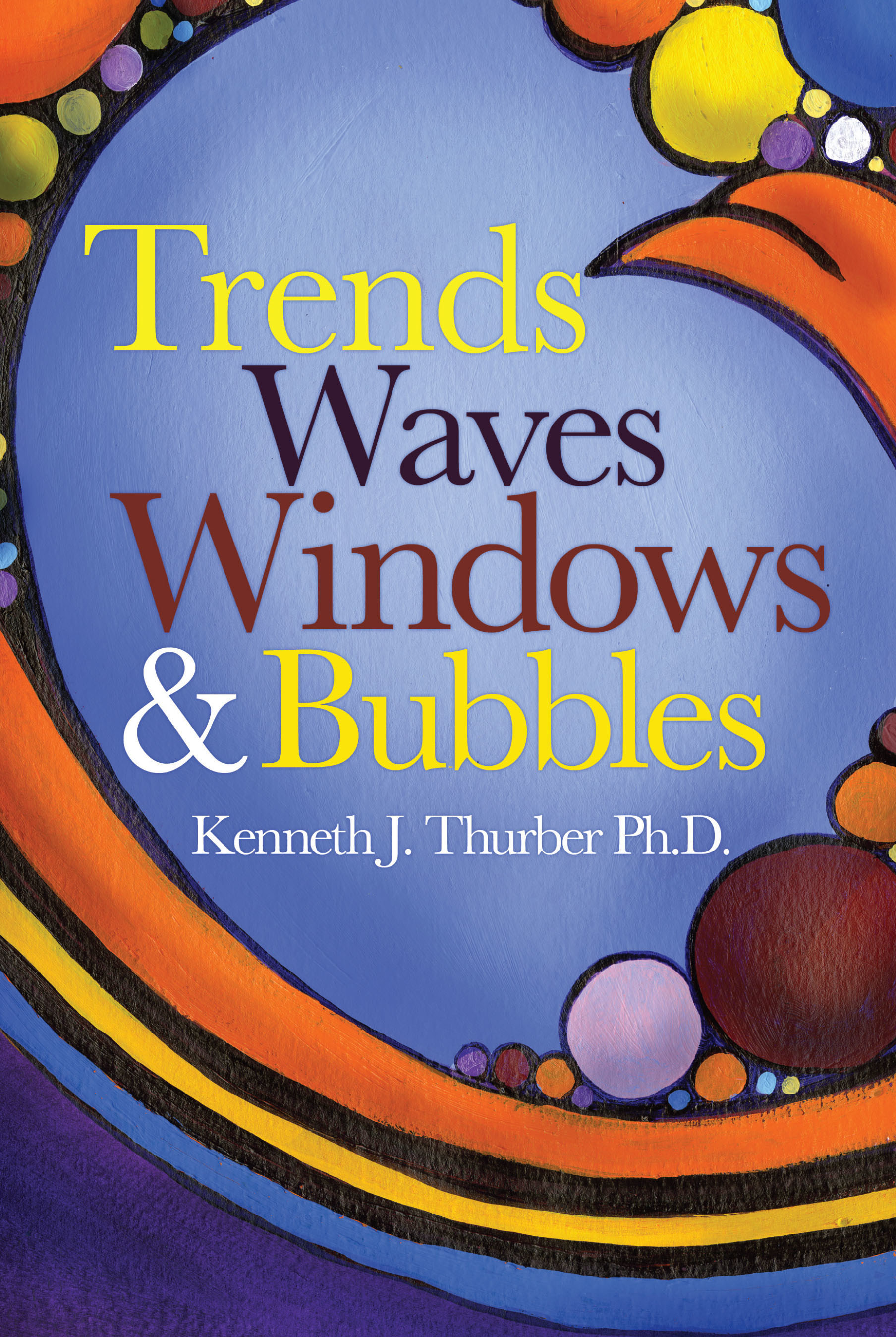 Kenneth J Thurber PhD TrendsWaves FrontCover