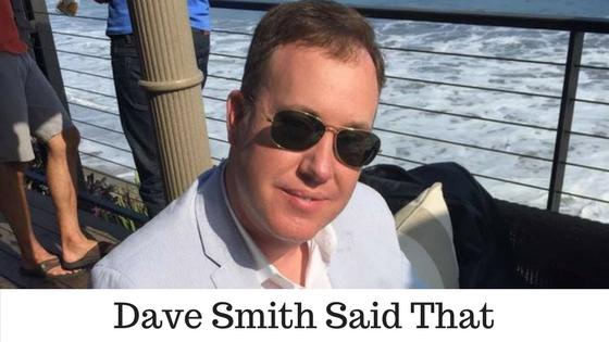 Dave-Smith-Said-That